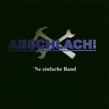 Abschlach!: 'Ne einfache Band